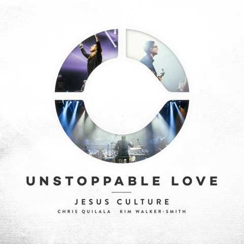Jesus Culture - Unstoppable Love (2014)