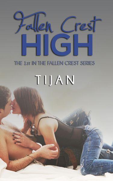 Fallen Crest High (Fallen Crest High, #1) - Tijan